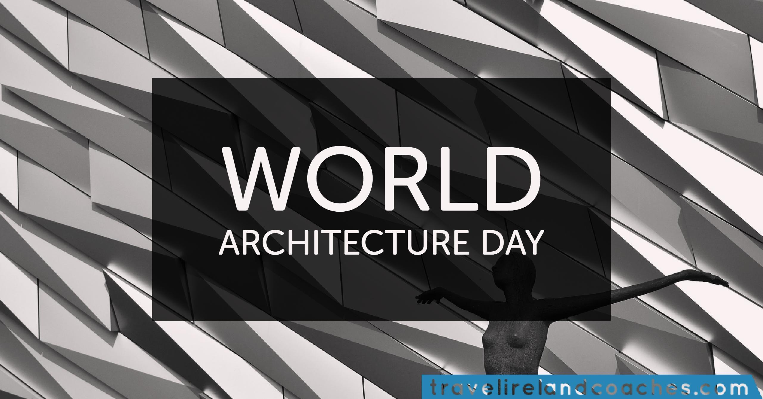 021017 World Architecture Day - Travel Ireland Coaches