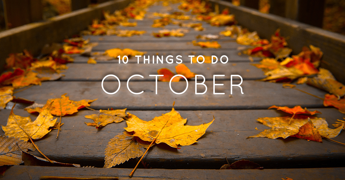 10 Things To Do October
